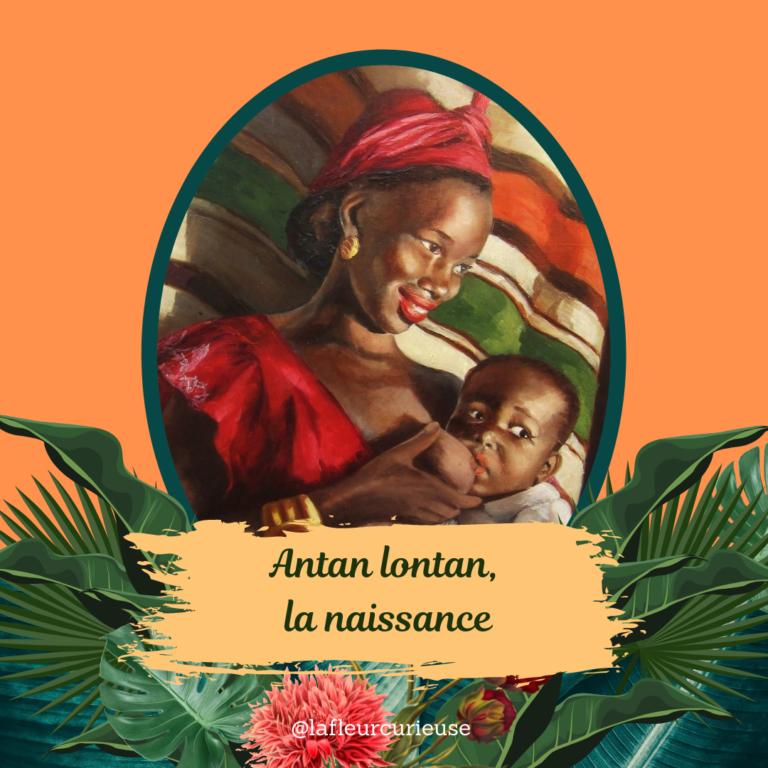 Copie de Antan lontan la naissance